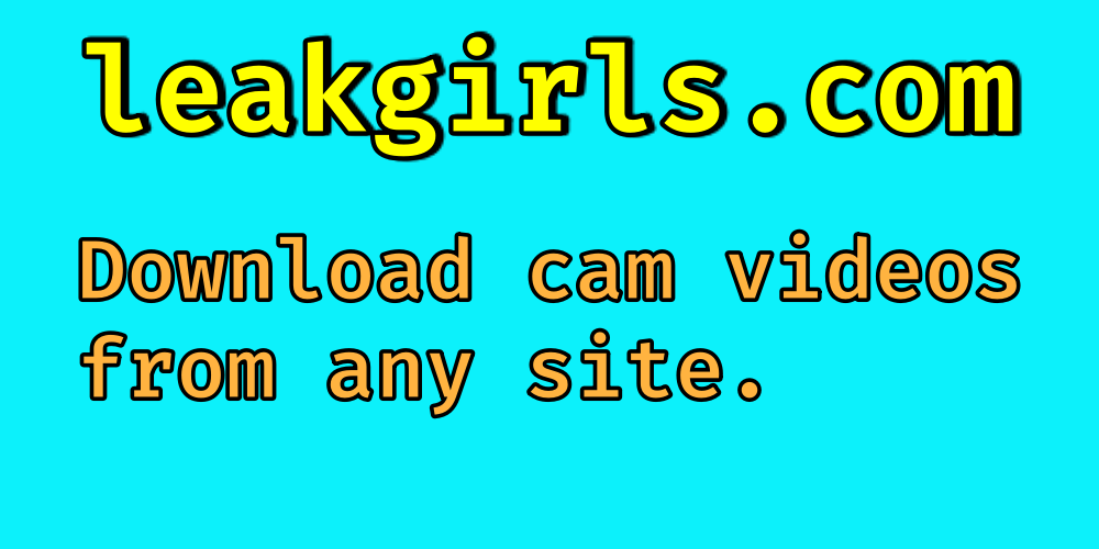 Wanna Download Cam Videos From Sites Like Chaturbate? Click Here!